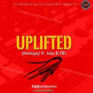 Mixtape: DJ BlueSkyz | Uplifted Mixtape | Feat. Ada & TB1 | @DJ_BlueSkyz