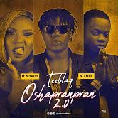 Tee Blaq - O Shapranpran 2.0 ft Mz Kiss & Trod