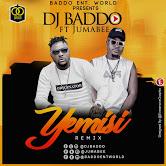 Dj Baddo Ft Jumabee – Yemisi Remix