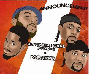 Black Reverendz ft. Danfo Drivers – Announcement