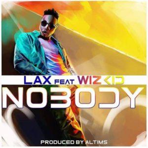 "L.A.X – ""Nobody"" ft. Wizkid"