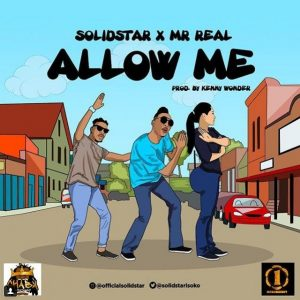 """Solidstar – """"Allow Me"""" ft. Mr Real"""