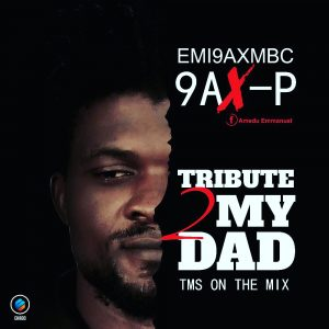 9ax-P - Tribute To My Dad