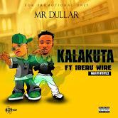Mr Dullar - Kalakuta feat. Iberu Wire