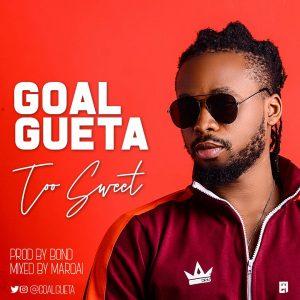 Goal Gueta - Too Sweet