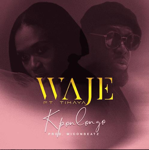 """Waje – """"Kponlongo"""" ft. Timaya"""