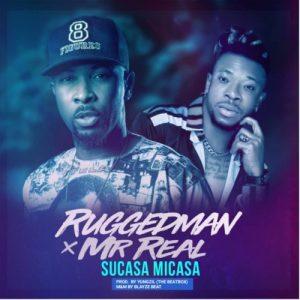"Ruggedman – ""Sucasa Micasa"" ft Mr Real"