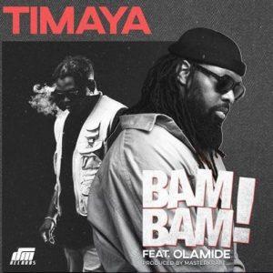 "Timaya – ""Bam Bam"" Ft. Olamide"