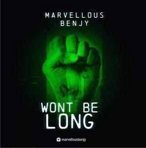 Marvellous Benjy - Wont Be Long
