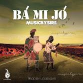 MusicBySire – Ba Mi Jo