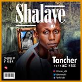 Tancher ft Mz Kiss - Shalaye