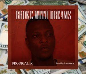 Prodigal IX - Broke With Dreams