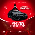 Destiny Marshall - Kpata For The Benz