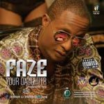 "Faze – ""Your Daughter"""